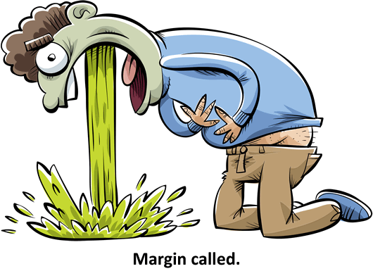 Margin called!