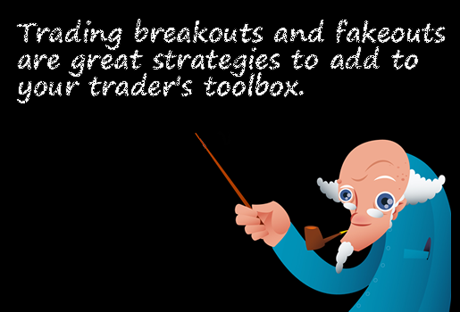 Trading breakouts and fakeouts are solid strategies to add to your forex trader's toolkit.